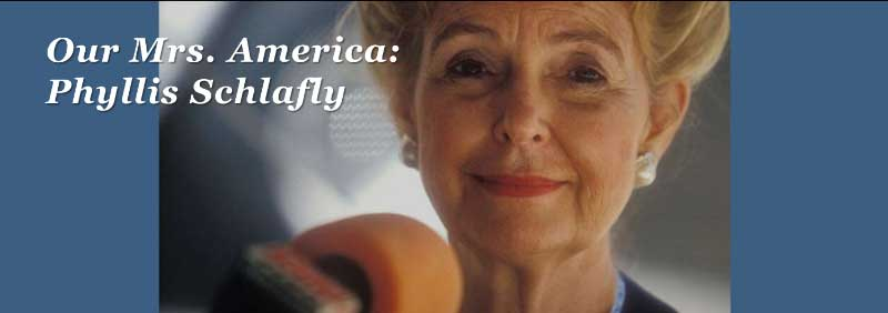 Mrs American Phyllis Schlafly