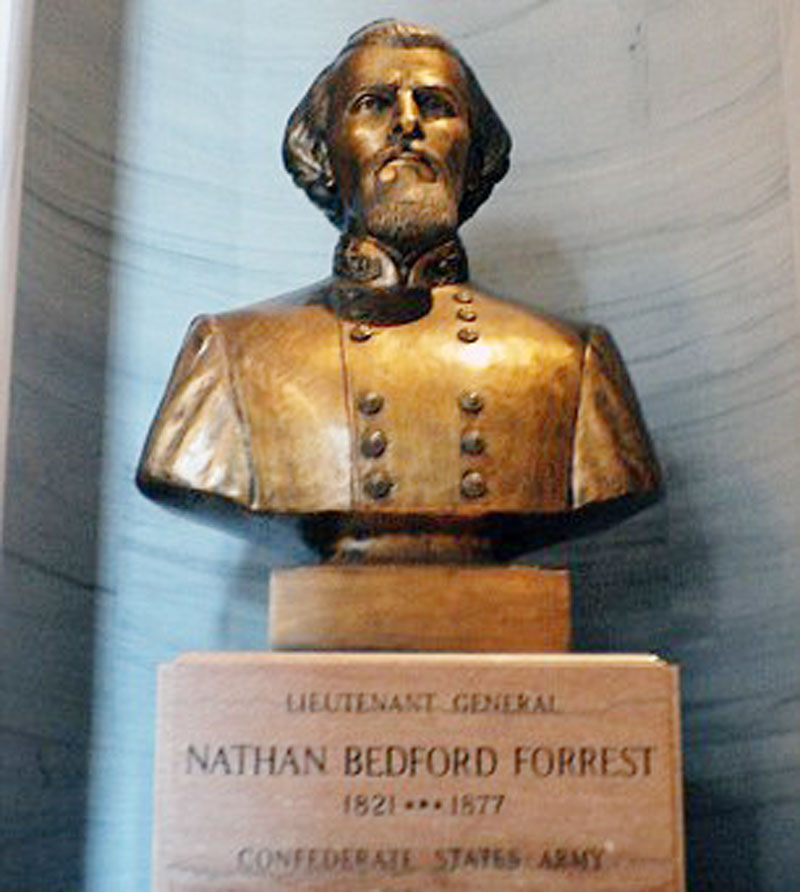 Nathan Bedford Forrest, Bust in Tennessee State Capitol in continuous danger of removal.
