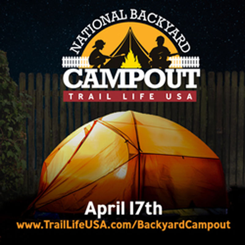 GREAT AMERICAN BACKYARD CAMPOUT: Boys adventure movement Trail Life USA (www.TrailLifeUSA.com) today announced its first-ever